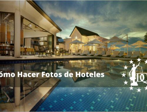Cómo Hacer Fotos de Hoteles, Los mejores Consejos | MKT Hotelero