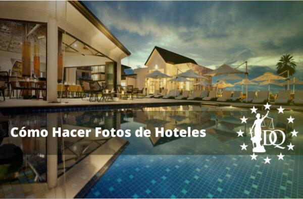 Cómo Hacer Fotos de Hoteles