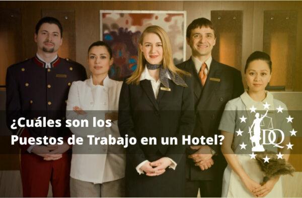 Cuáles son los Puestos de Trabajo en un Hotel